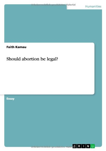 Should Abortion Be Legal?: Kamau, Faith
