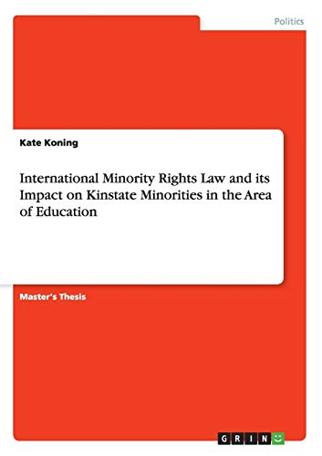 International Minority Rights Law and its Impact on Kinstate Minorities in the Area of Education: ...