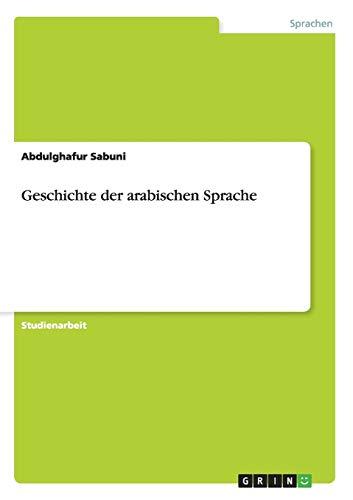 9783656637172: Geschichte der arabischen Sprache (German Edition)
