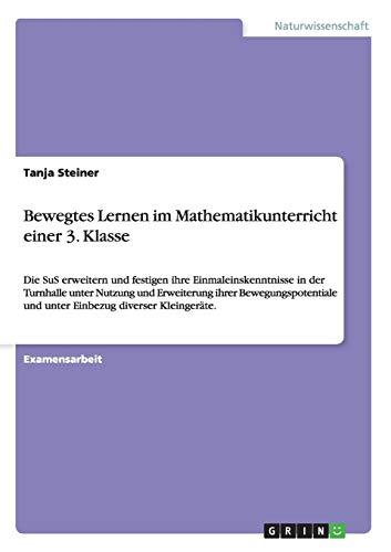 9783656637592: Bewegtes Lernen im Mathematikunterricht einer 3. Klasse (German Edition)