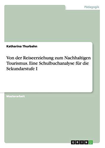 9783656641513: Von Der Reiseerziehung Zum Nachhaltigen Tourismus. Eine Schulbuchanalyse Fur Die Sekundarstufe I