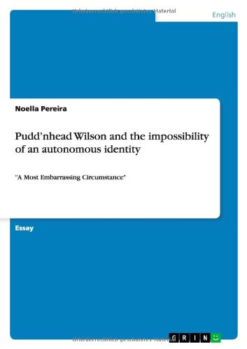Pudd nhead Wilson and the Impossibility of: Noella Pereira