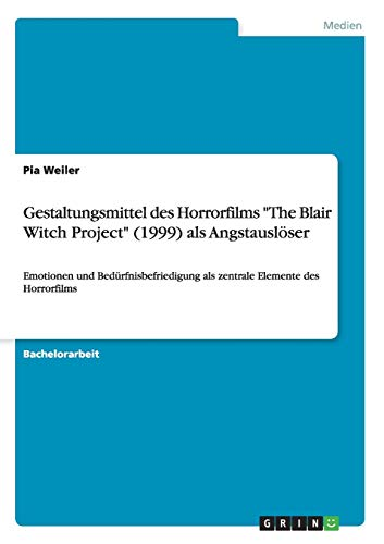 "Gestaltungsmittel des Horrorfilms ""The Blair Witch Project"" (1999) als Angstauslöser..."