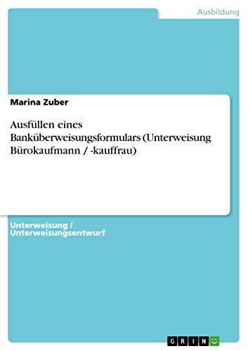 9783656647591: Ausfullen Eines Bankuberweisungsformulars (Unterweisung Burokaufmann / -Kauffrau)