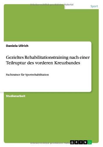 9783656650171: Gezieltes Rehabilitationstraining Nach Einer Teilruptur Des Vorderen Kreuzbandes