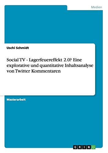 9783656651918: Social TV - Lagerfeuereffekt 2.0? Eine explorative und quantitative Inhaltsanalyse von Twitter Kommentaren (German Edition)