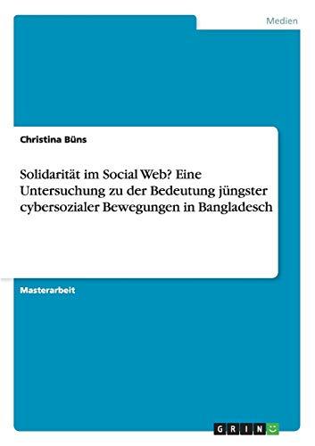 Solidarität im Social Web? Eine Untersuchung zu der Bedeutung jüngster cybersozialer ...