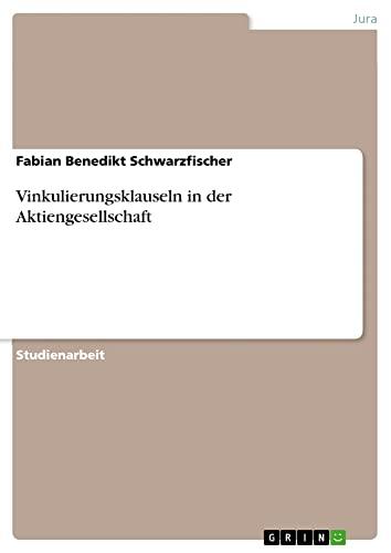 9783656654537: Vinkulierungsklauseln in Der Aktiengesellschaft