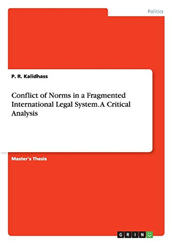 Conflict of Norms in a Fragmented International Legal System. A Critical Analysis: P. R. Kalidhass