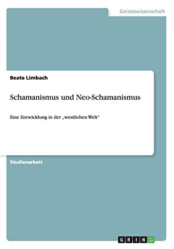 9783656655725: Schamanismus Und Neo-Schamanismus