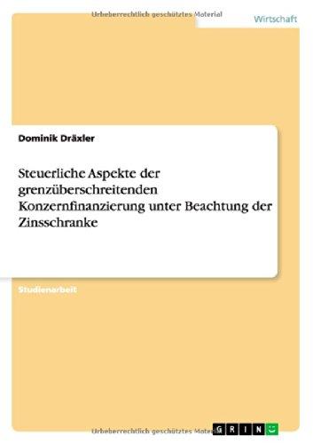 9783656656319: Steuerliche Aspekte Der Grenzuberschreitenden Konzernfinanzierung Unter Beachtung Der Zinsschranke (German Edition)