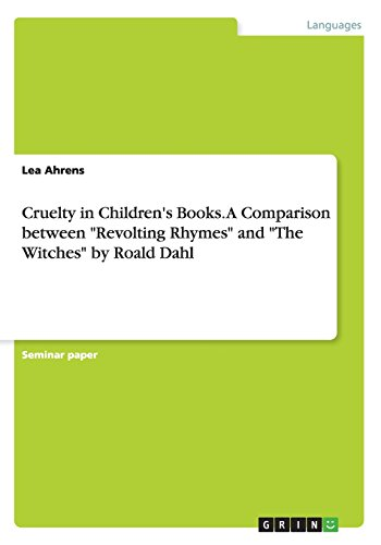 9783656657859: Cruelty in Children's Books. a Comparison Between Revolting Rhymes and the Witches by Roald Dahl