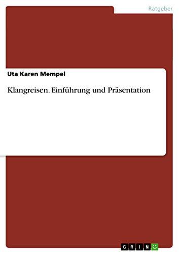 9783656658825: Klangreisen. Einführung und Präsentation (German Edition)