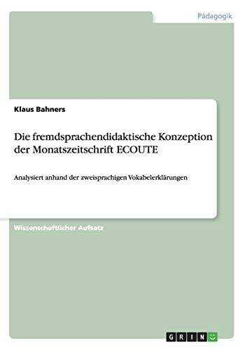 9783656660941: Die Fremdsprachendidaktische Konzeption Der Monatszeitschrift Ecoute (German Edition)