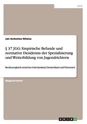 9783656662389: § 37 JGG: Empirische Befunde und normative Desiderata der Spezialisierung und Weiterbildung von Jugendrichtern