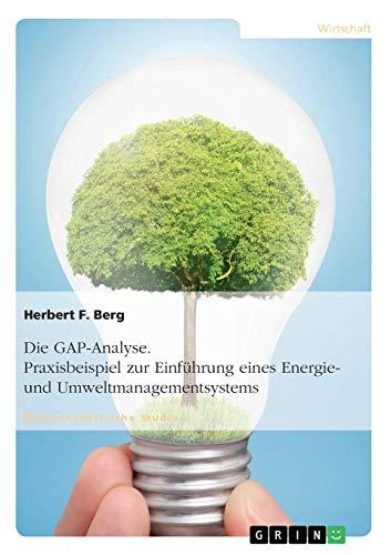 Die GAP-Analyse. Praxisbeispiel zur Einführung eines Energie- und Umweltmanagementsystems: ...