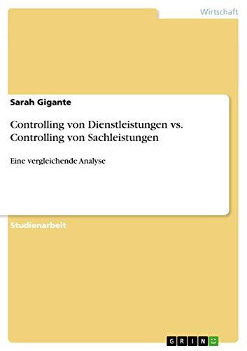 9783656668657: Controlling Von Dienstleistungen vs. Controlling Von Sachleistungen