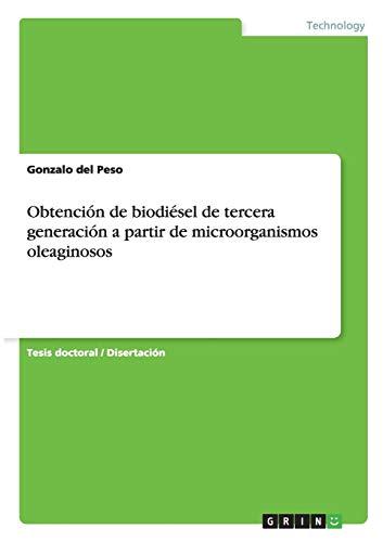 9783656669036: Obtención de biodiésel de tercera generación a partir de microorganismos oleaginosos (Spanish Edition)