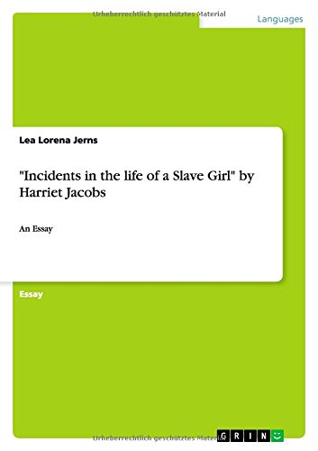 Incidents in the Life of a Slave: Lea Lorena Jerns