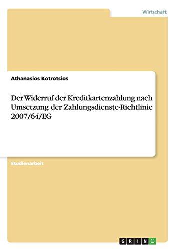 9783656674702: Der Widerruf Der Kreditkartenzahlung Nach Umsetzung Der Zahlungsdienste-Richtlinie 2007/64/Eg (German Edition)