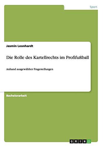 Die Rolle des Kartellrechts im Profifußball: Jasmin Leonhardt