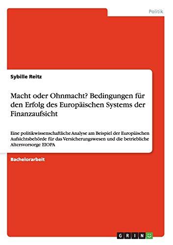 9783656676782: Macht Oder Ohnmacht? Bedingungen Fur Den Erfolg Des Europaischen Systems Der Finanzaufsicht