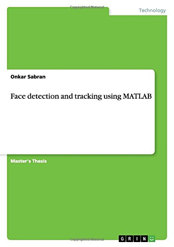 Face detection and tracking using MATLAB: Onkar Sabran