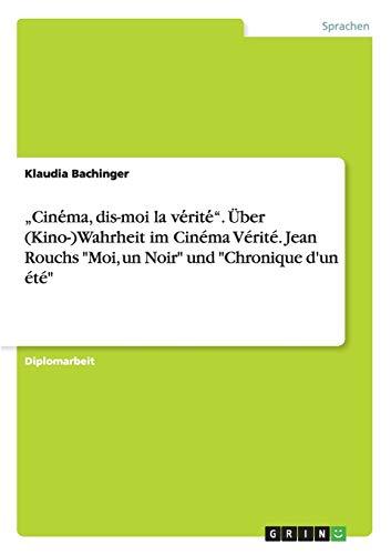 "Cine ma, dis-moi la ve rite "". Über (Kino-)Wahrheit im Cinéma Vérité..."