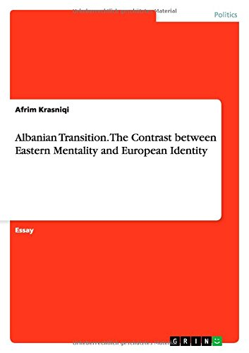 Albanian Transition. the Contrast Between Eastern Mentality: Krasniqi, Afrim