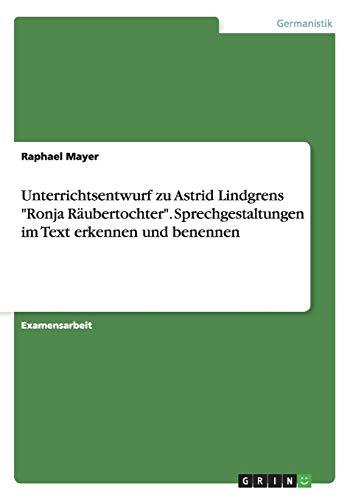 9783656679318: Unterrichtsentwurf zu Astrid Lindgrens Ronja Räubertochter. Sprechgestaltungen im Text erkennen und benennen