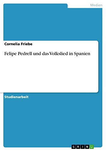 9783656681267: Felipe Pedrell Und Das Volkslied in Spanien