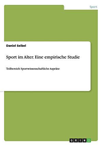 9783656682639: Sport im Alter. Eine empirische Studie (German Edition)