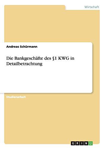Die Bankgeschäfte des §1 KWG in Detailbetrachtung: Andreas Schürmann