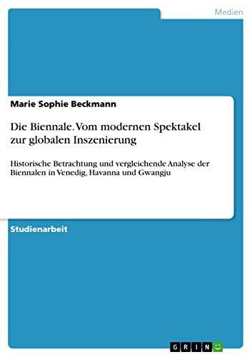 9783656684053: Die Biennale. Vom Modernen Spektakel Zur Globalen Inszenierung