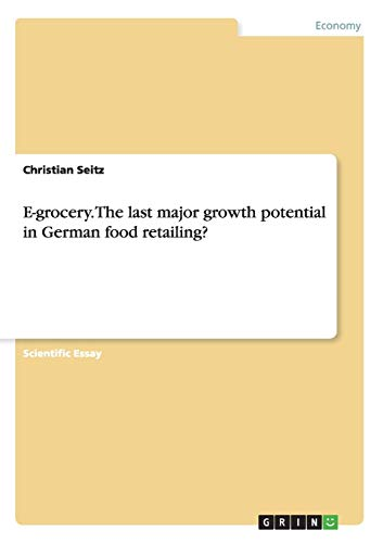 9783656684824: E-grocery. The last major growth potential in German food retailing?