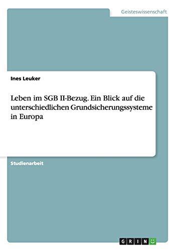 9783656685890: Leben im SGB II-Bezug. Ein Blick auf die unterschiedlichen Grundsicherungssysteme in Europa (German Edition)