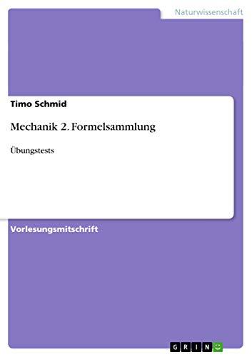 Mechanik 2. Formelsammlung: Timo Schmid