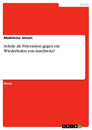 9783656691037: Schule ALS Pravention Gegen Ein Wiederholen Von Auschwitz?