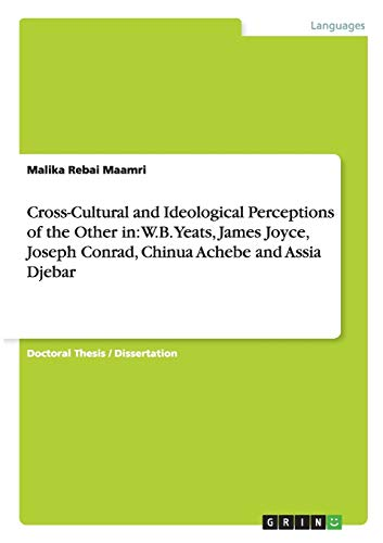 9783656691990: Cross-Cultural and Ideological Perceptions of the Other in: W.B. Yeats, James Joyce, Joseph Conrad, Chinua Achebe and Assia Djebar