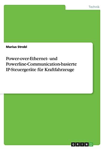 9783656695691: Power-over-Ethernet- und Powerline-Communication-basierte IP-Steuergeräte für Kraftfahrzeuge (German Edition)