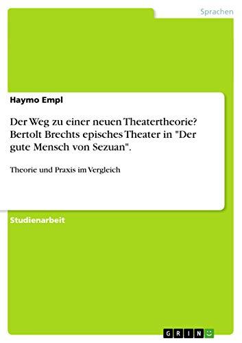 9783656696049: Der Weg zu einer neuen Theatertheorie? Bertolt Brechts episches Theater in