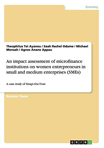An impact assessment of microfinance institutions on: Agnes Anane Appau,