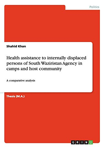 Health assistance to internally displaced persons of South Waziristan Agency in camps and host ...