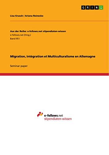 9783656699231: Migration, Integration Et Multiculturalisme En Allemagne