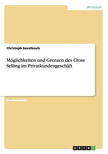 9783656706984: Moglichkeiten Und Grenzen Des Cross Selling Im Privatkundengeschaft