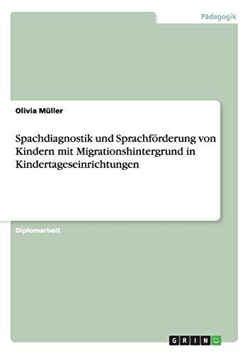 9783656707677: Spachdiagnostik Und Sprachforderung Von Kindern Mit Migrationshintergrund in Kindertageseinrichtungen
