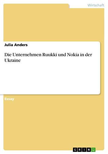 Die Unternehmen Ruukki Und Nokia in Der: Julia Anders