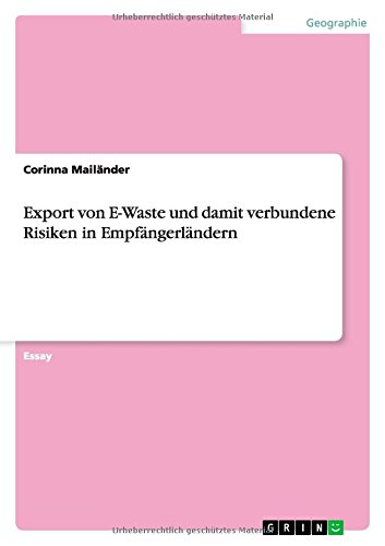 Export Von E-Waste Und Damit Verbundene Risiken in Empfangerlandern (Paperback): Corinna Mailänder