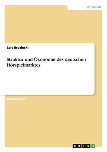 Struktur und Ökonomie des deutschen Hörspielmarktes: Lars Brozinski