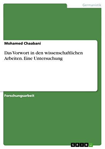 Das Vorwort in Den Wissenschaftlichen Arbeiten. Eine Untersuchung (Paperback): Mohamed Chaabani